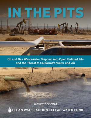 In the Pits - Oil and Gas Wastewater Disposal into Open Unlined Pits and the Threat to California's Water and Air