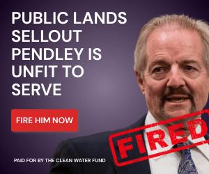 Public Lands Sellout Pendley is Unfit to Serve