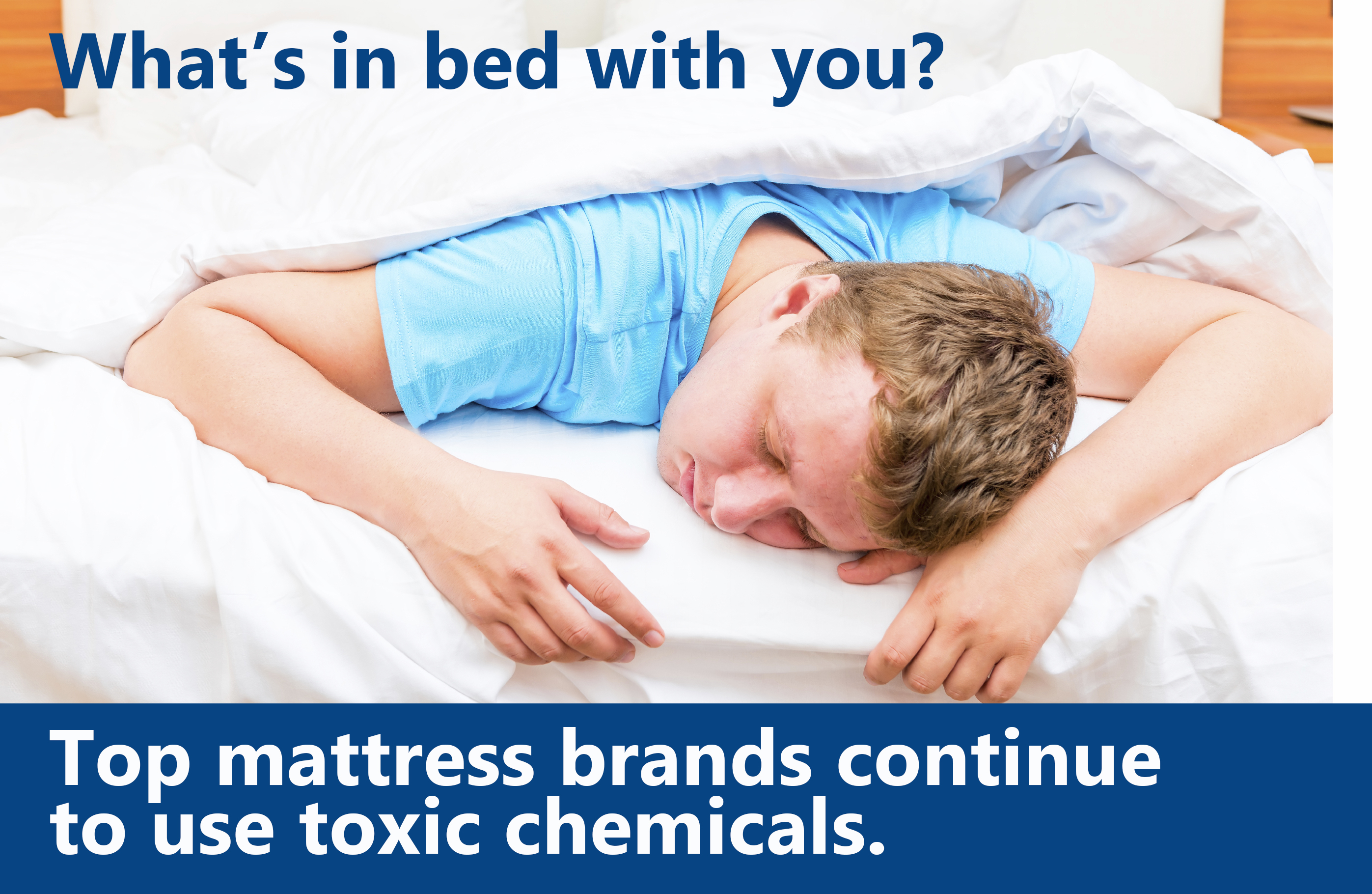 Report Looks at What's in Bed with You | Clean Water Action